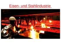 Eisen- und Stahlindustrie Eisen- und Stahlindustrie erarbeiten nur mehr 2,7 P...