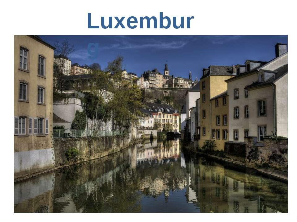 Luxemburg Luxemburg Luxemburg ist ein Industrieland.