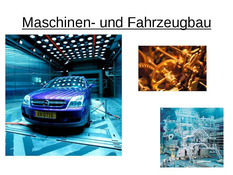 Maschinen- und Fahrzeugbau
