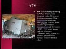 A7V A7V(такожSturmpanzerwagen A7V, в буквальному перекладі з нім.Штурмова...