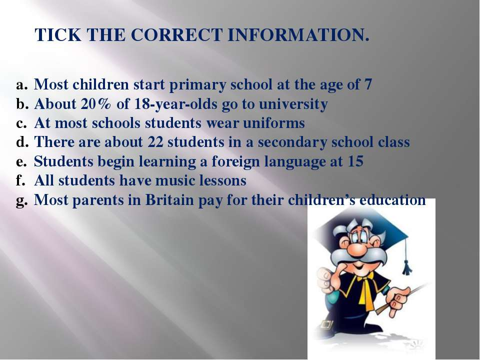 TICK THE CORRECT INFORMATION. Most children start primary school at the age o...