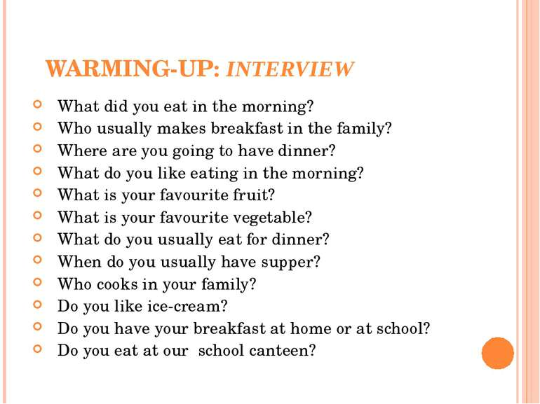 WARMING-UP: INTERVIEW What did you eat in the morning? Who usually makes brea...