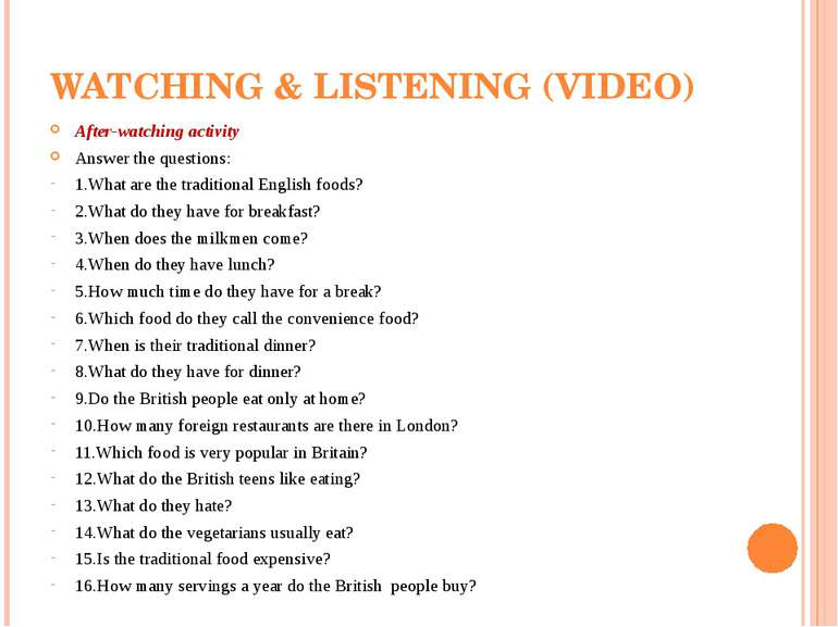WATCHING & LISTENING (VIDEO) After-watching activity Answer the questions: 1....