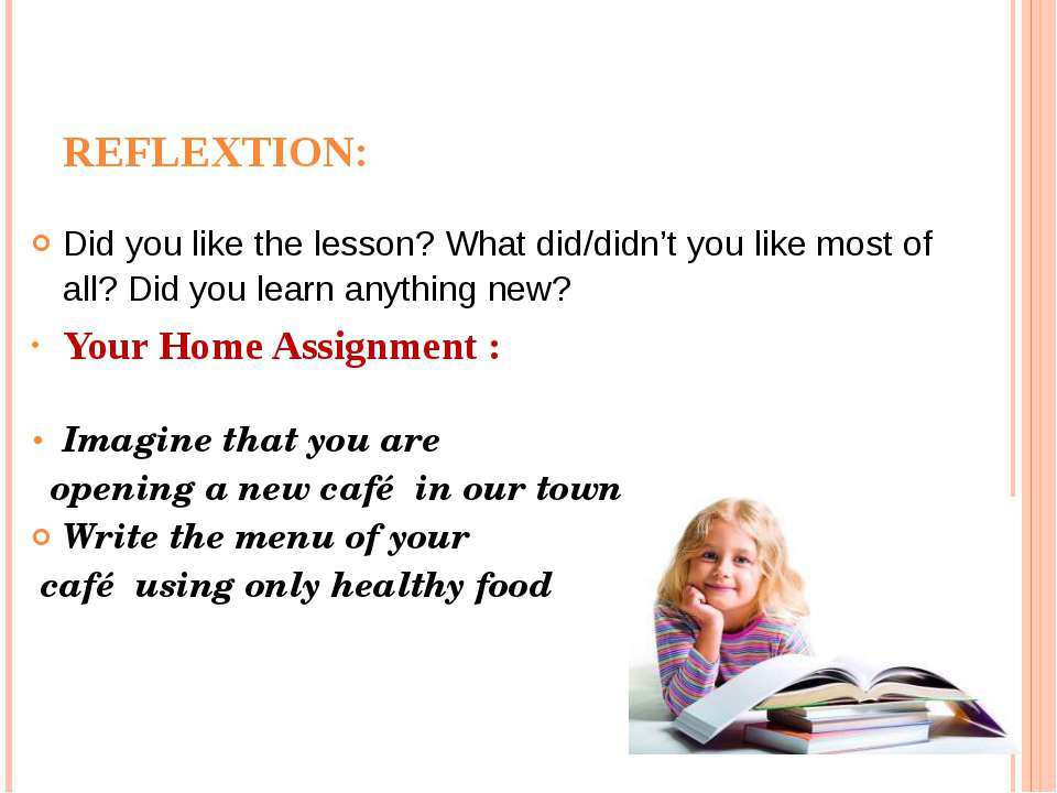 REFLEXTION: Did you like the lesson? What did/didn't you like most of all? Di...