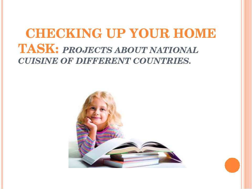 CHECKING UP YOUR HOME TASK: PROJECTS ABOUT NATIONAL CUISINE OF DIFFERENT COUN...