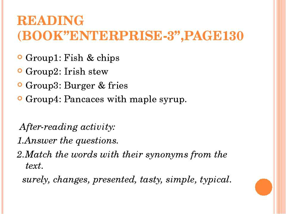 "READING (BOOK""ENTERPRISE-3"",PAGE130 Group1: Fish & chips Group2: Irish stew G..."