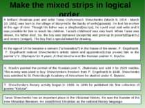 Make the mixed strips in logical order A brilliant Ukrainian poet and artist ...