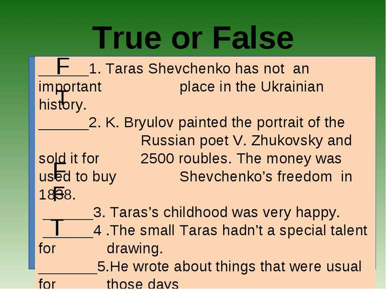 True or False ______1. Taras Shevchenko has not an important place in the Ukr...