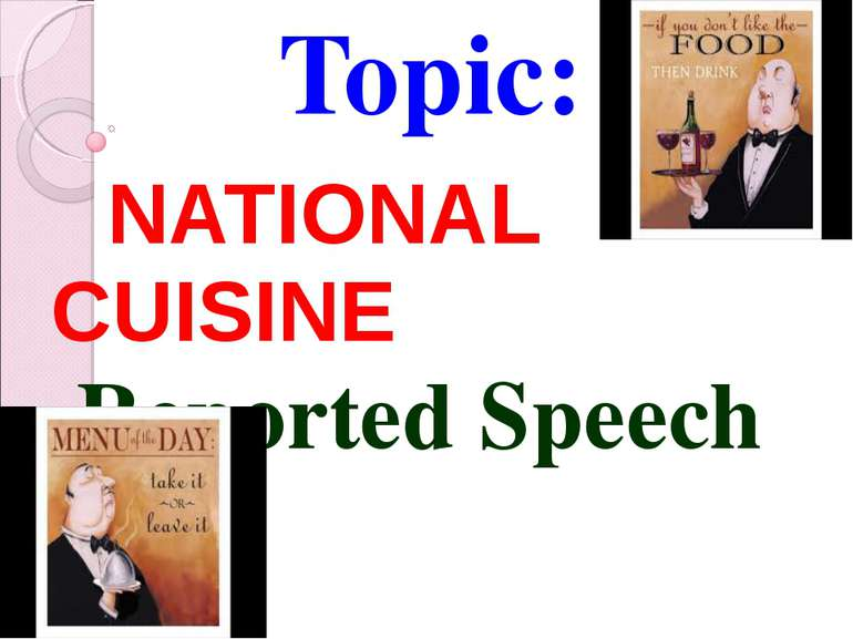 Topic: NATIONAL CUISINE Reported Speech