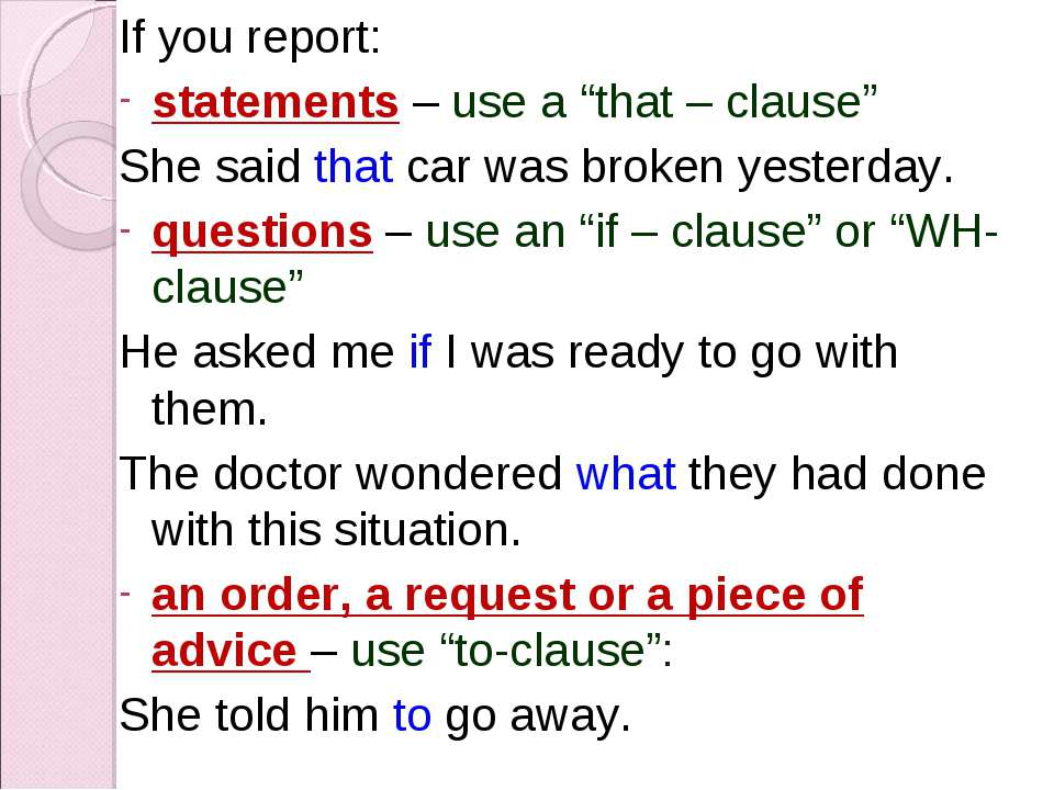 "If you report: statements – use a ""that – clause"" She said that car was broke..."
