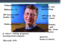 Billionaire- 31 William Henry Gates 28th October 1955 Seattle, USA Maths and ...