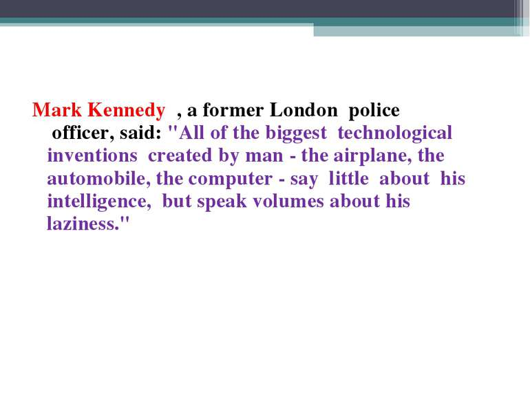 "Mark Kennedy , a former London  police  officer, said: ""All of the biggest te..."