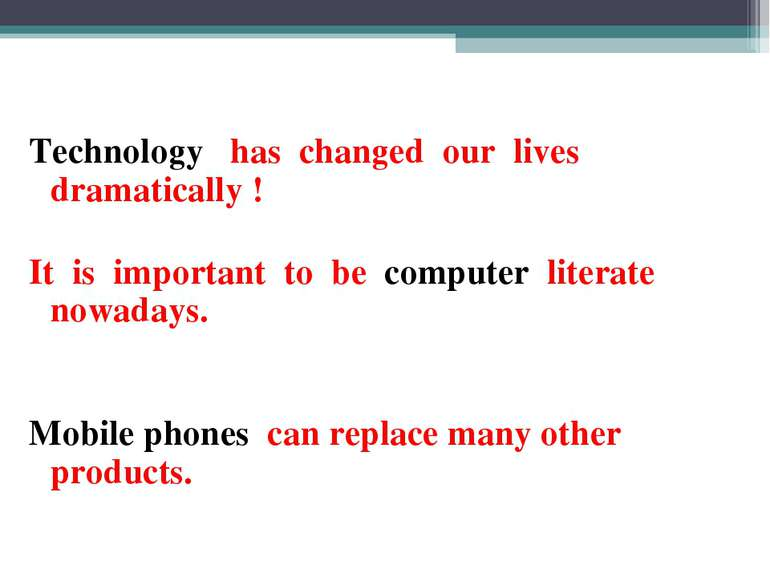 Technology has changed our lives dramatically ! It is important to be compute...