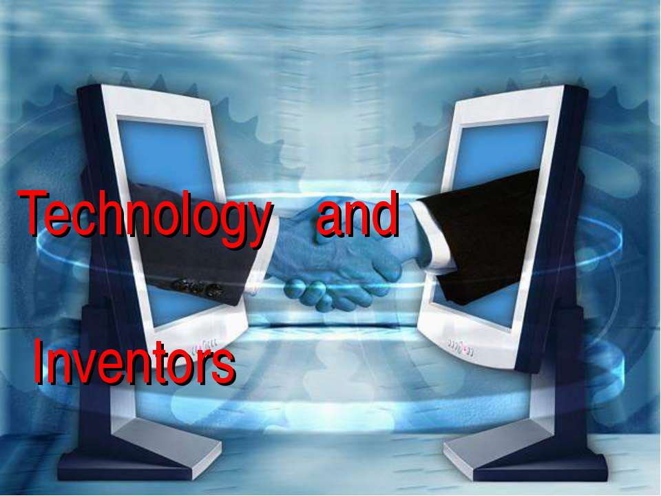 Technology and Inventors