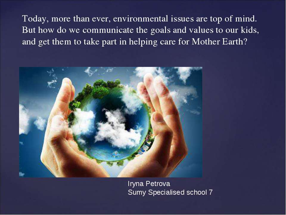 Today, more than ever, environmental issues are top of mind. But how do we co...