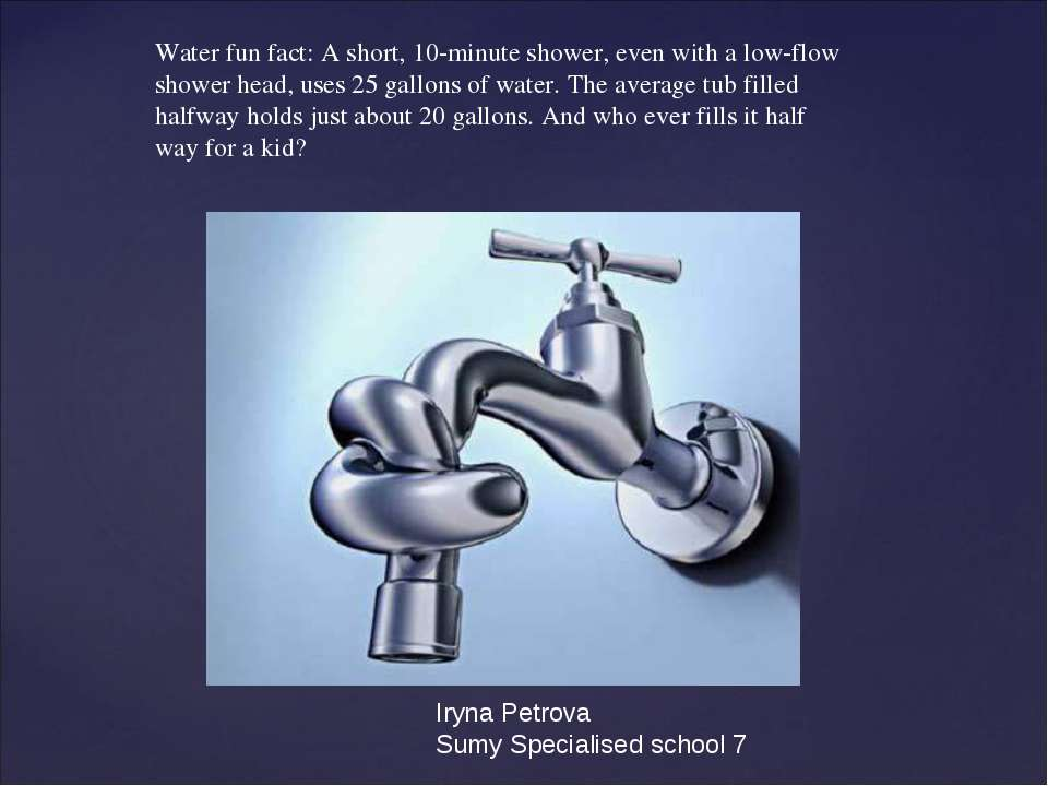 Water fun fact: A short, 10-minute shower, even with a low-flow shower head, ...