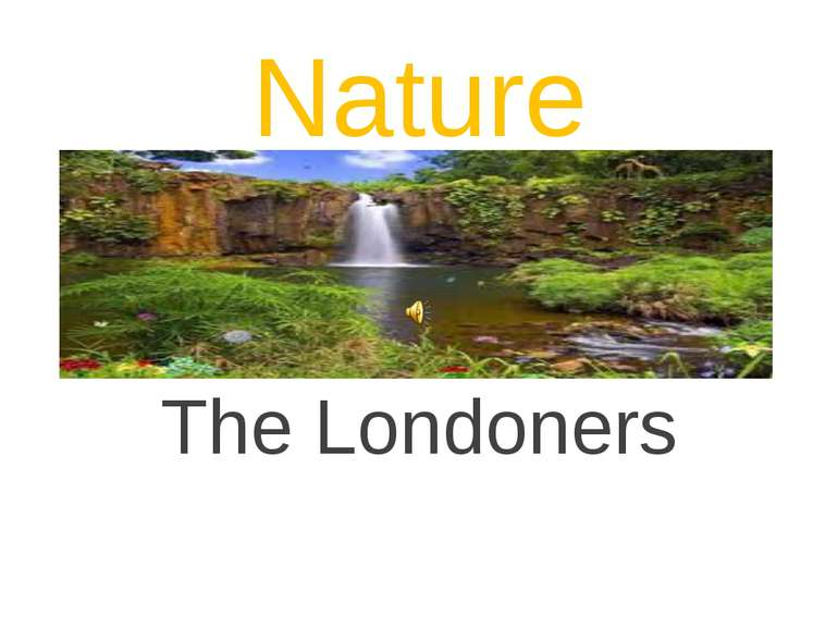 Nature The Londoners