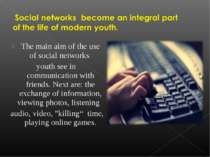 The main aim of the use of social networks  youth see in communication with f...