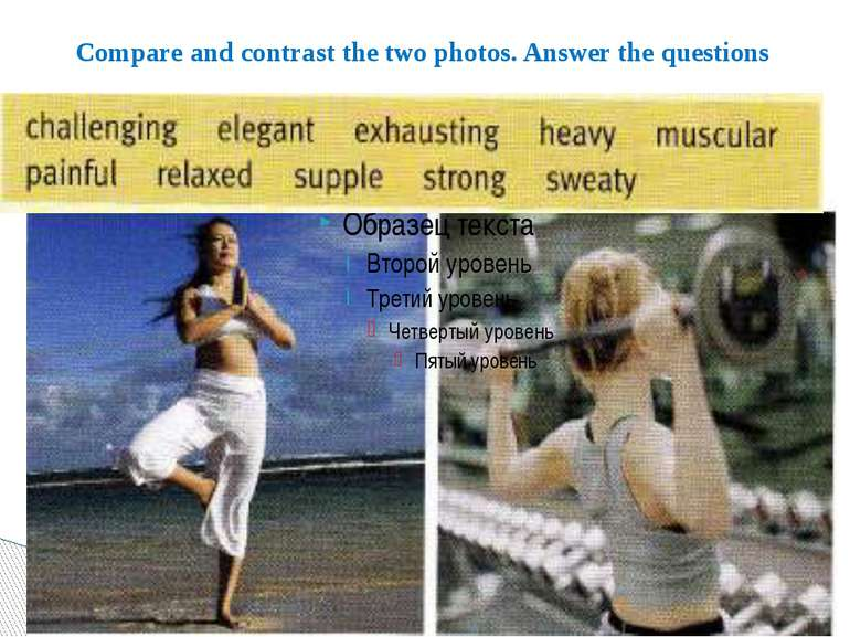 Compare and contrast the two photos. Answer the questions