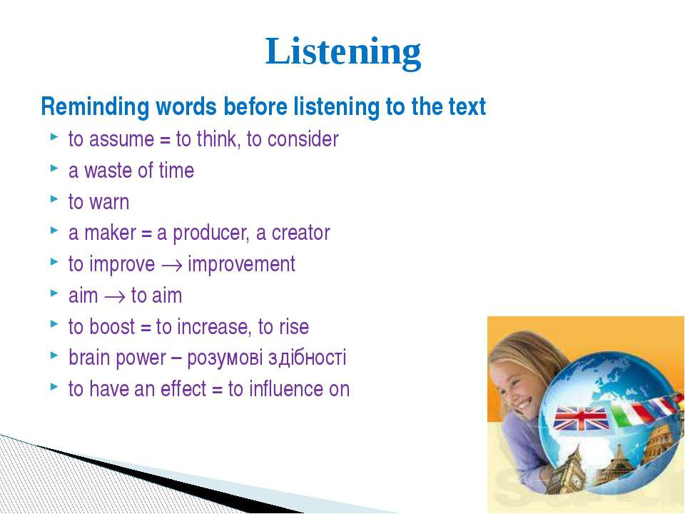 Reminding words before listening to the text to assume = to think, to conside...