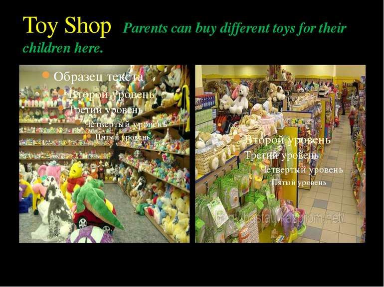 Toy Shop Parents can buy different toys for their children here.