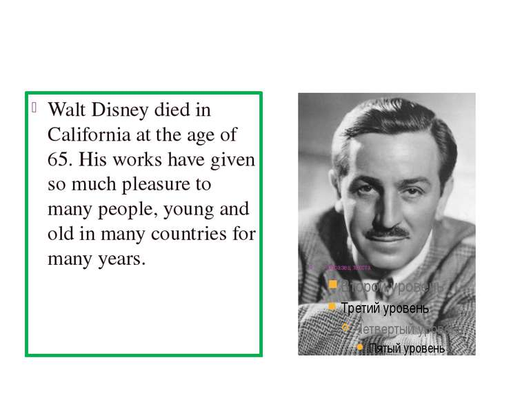Walt Disney died in California at the age of 65. His works have given so much...