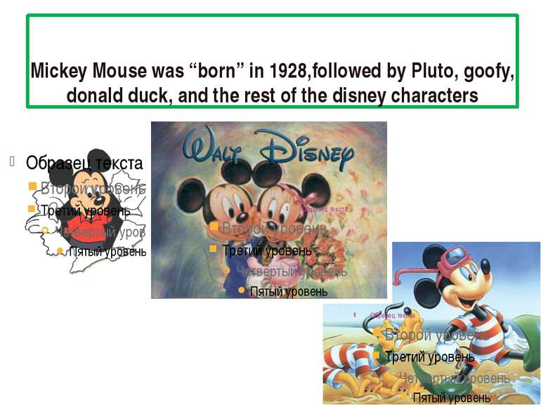 """Mickey Mouse was """"born"""" in 1928,followed by Pluto, goofy, donald duck, and th..."""