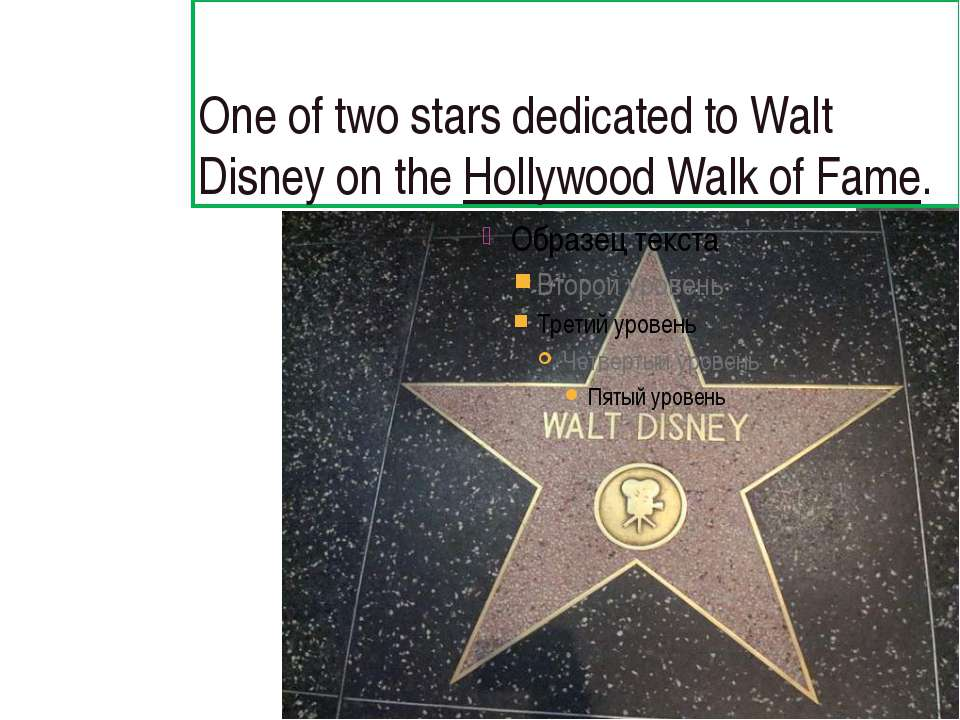 One of two stars dedicated to Walt Disney on theHollywood Walk of Fame.