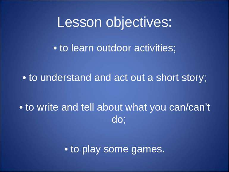 Lesson objectives: • to learn outdoor activities; • to understand and act out...