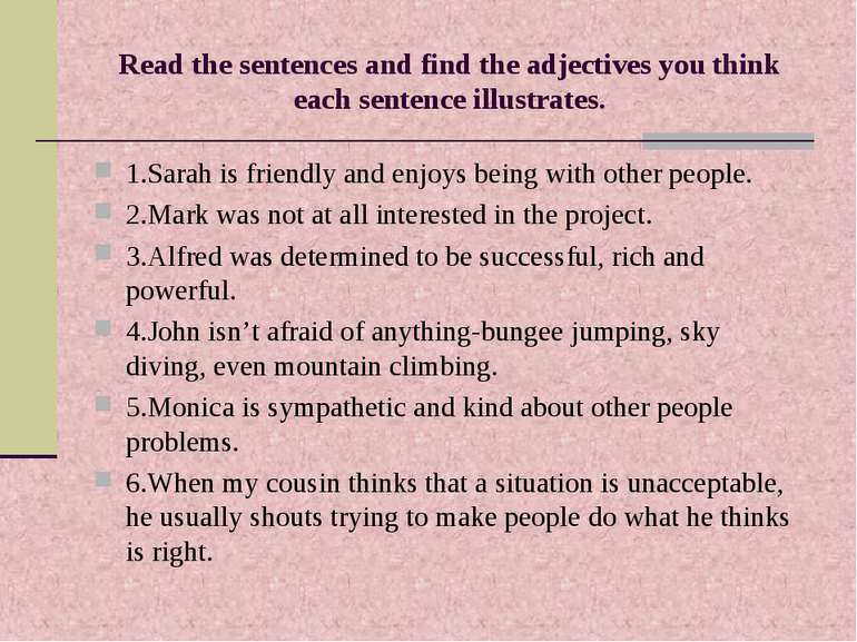 Read the sentences and find the adjectives you think each sentence illustrate...