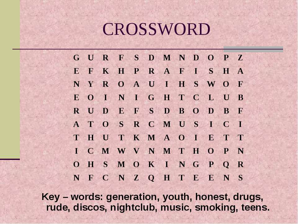 CROSSWORD Key – words: generation, youth, honest, drugs, rude, discos, nightc...