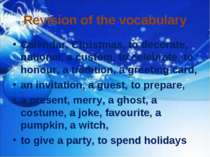 Revision of the vocabulary Calendar, Christmas, to decorate, national, a cust...