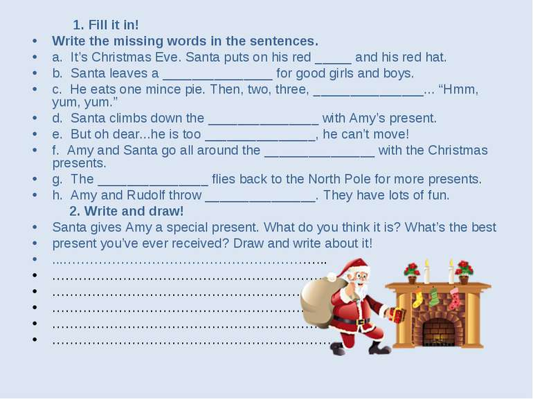 1. Fill it in! Write the missing words in the sentences. a. It's Christmas Ev...