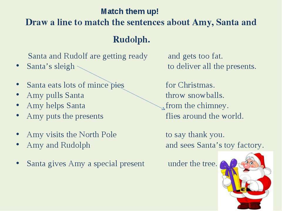 Match them up! Draw a line to match the sentences about Amy, Santa and Rudolp...