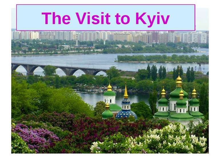 The Visit to Kyiv