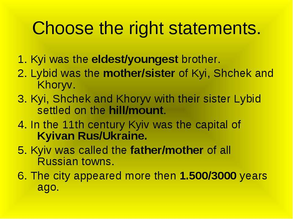 1. Kyi was the eldest/youngest brother. 2. Lybid was the mother/sister of Kyi...