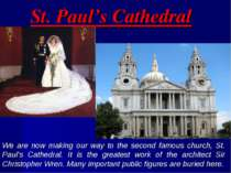 St. Paul's Cathedral We are now making our way to the second famous church, S...
