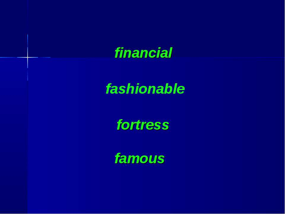 financial fashionable fortress famous