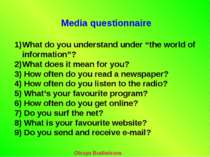 "Media questionnaire What do you understand under ""the world of information""? ..."
