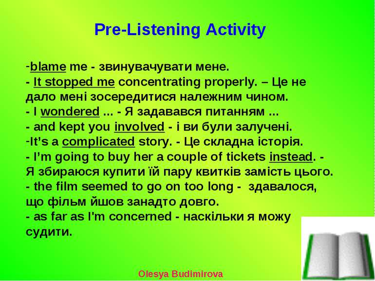 Pre-Listening Activity blame me - звинувачувати мене. - It stopped me concent...