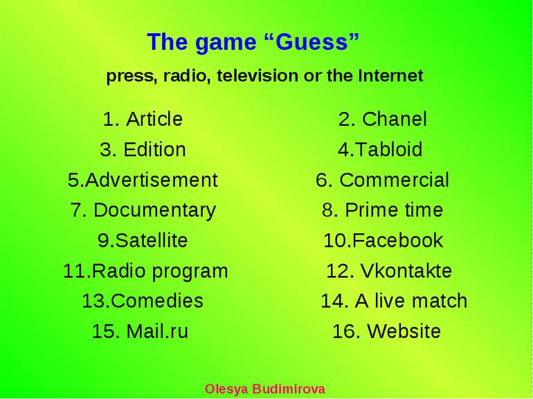 "The game ""Guess"" press, radio, television or the Internet Olesya Budimirova 1..."