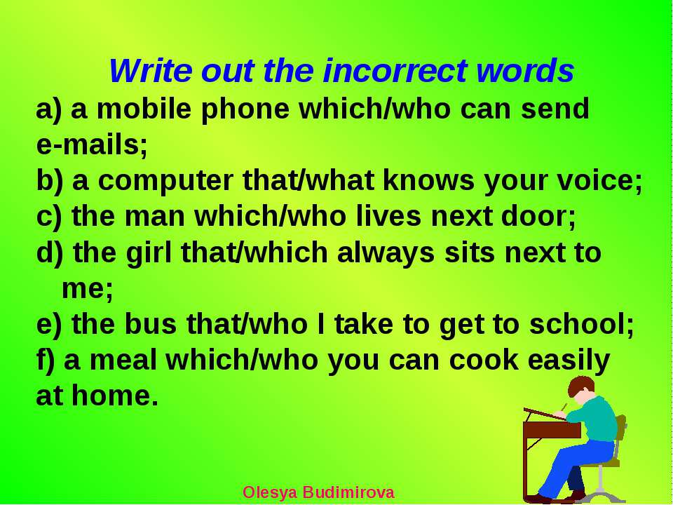 Write out the incorrect words a) a mobile phone which/who can send e-mails; b...
