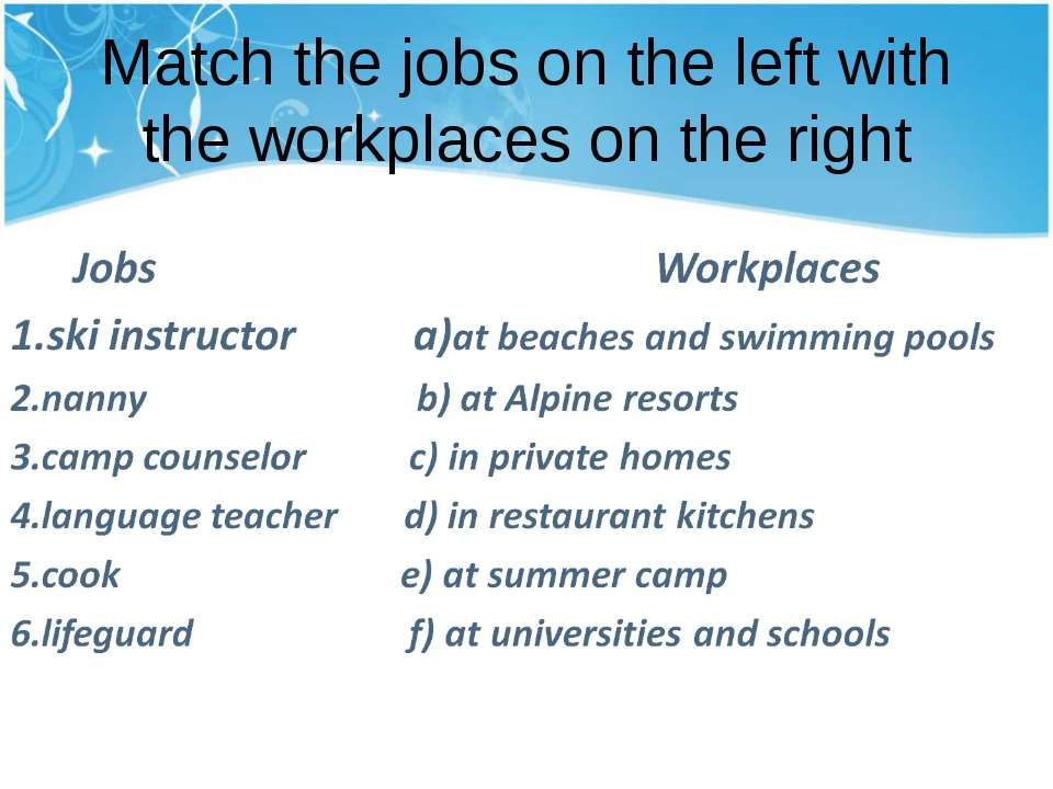 Match the jobs on the left with the workplaces on the right