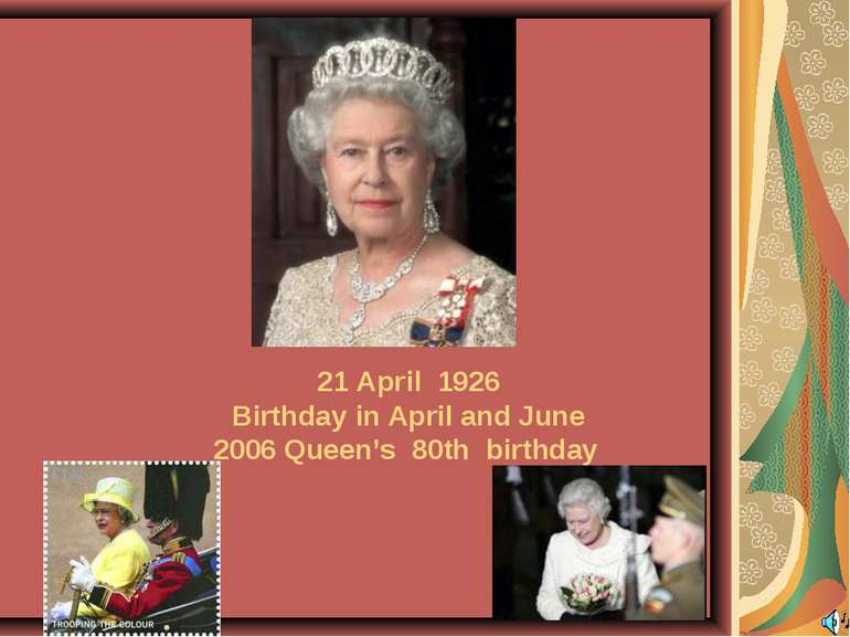 21 April 1926 Birthday in April and June 2006 Queen's 80th birthday