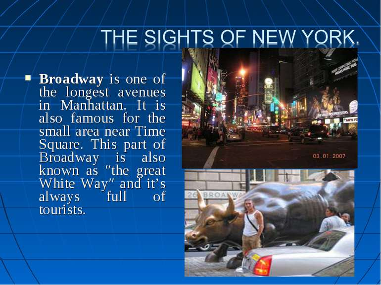 Broadway is one of the longest avenues in Manhattan. It is also famous for th...