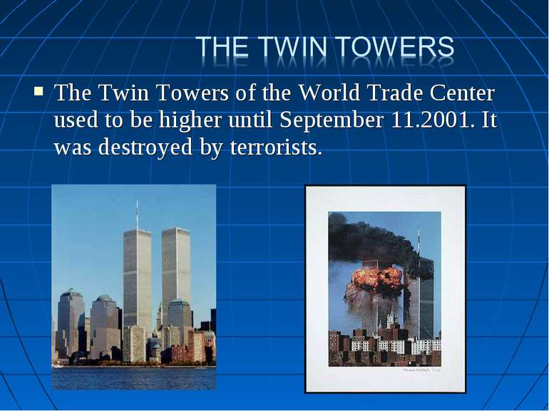 The Twin Towers of the World Trade Center used to be higher until September 1...
