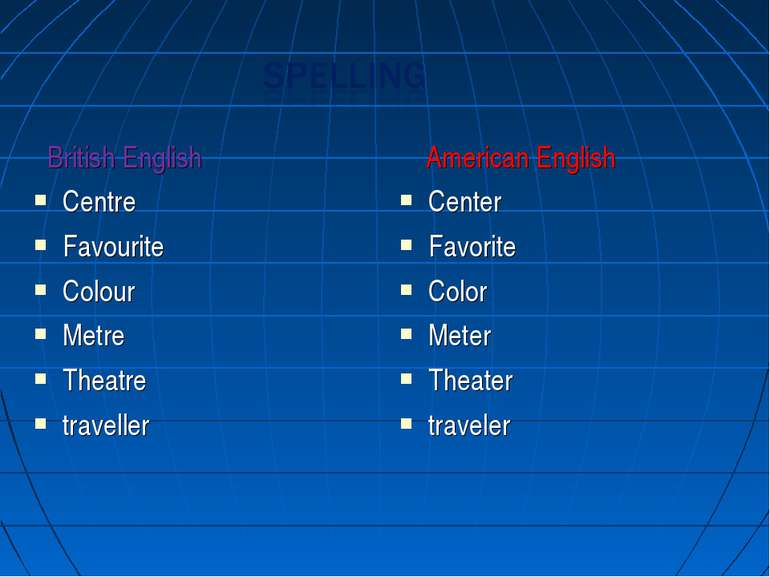 British English Centre Favourite Colour Metre Theatre traveller American Engl...