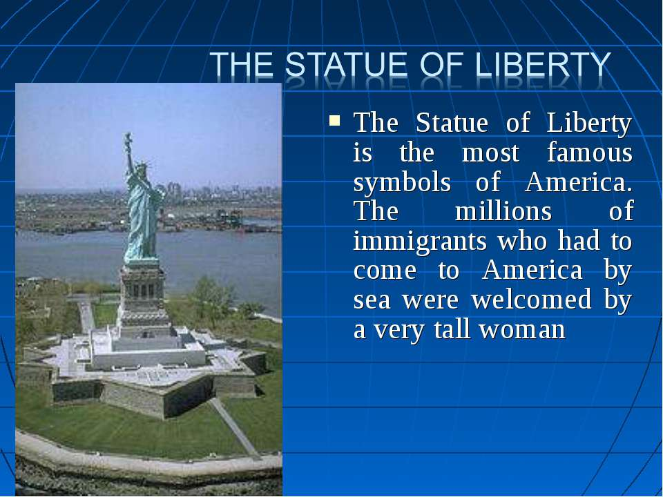 The Statue of Liberty is the most famous symbols of America. The millions of ...