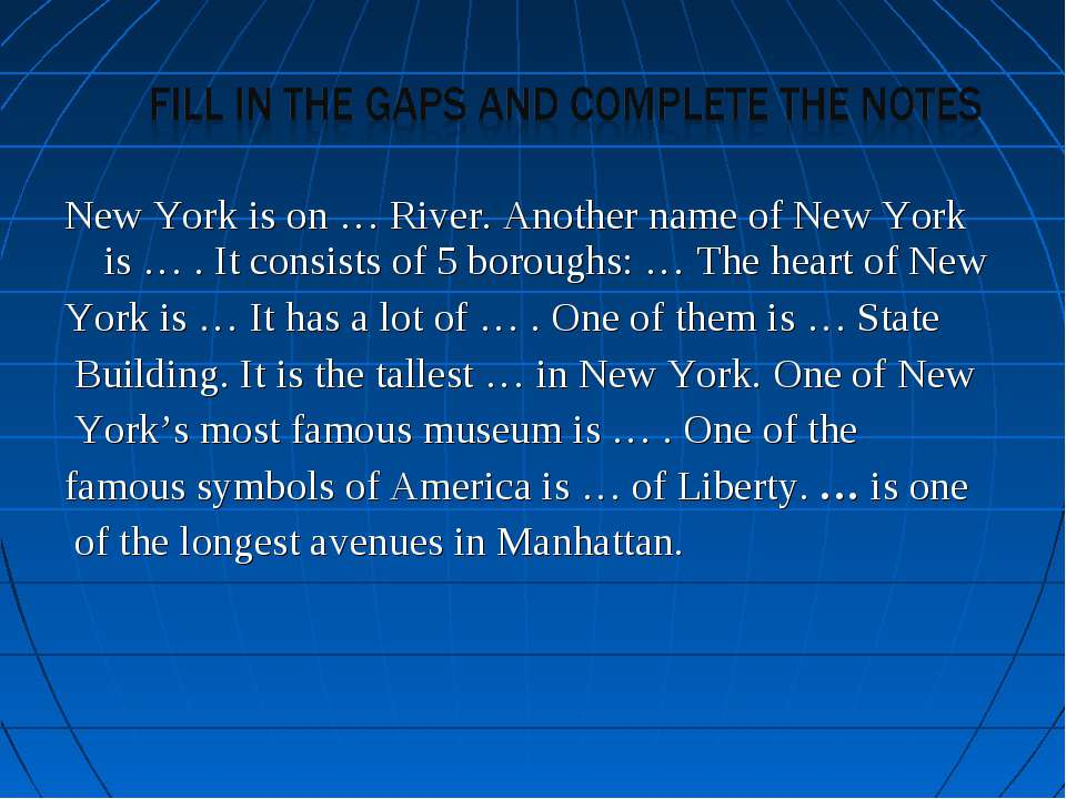 New York is on … River. Another name of New York is … . It consists of 5 boro...