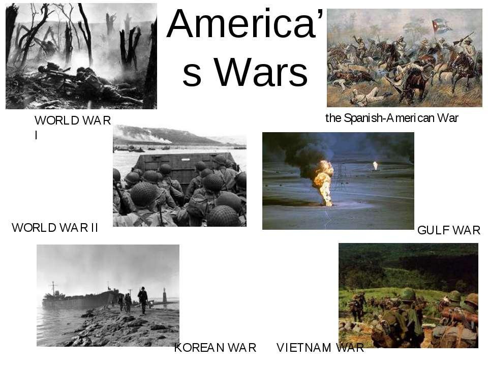 America's Wars WORLD WAR I WORLD WAR II KOREAN WAR VIETNAM WAR GULF WAR the S...